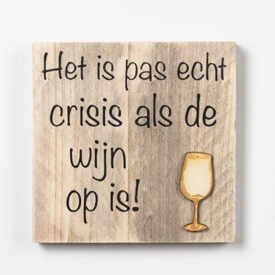 Tekstbord - Crisis wijn op